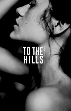 To The Hills ▷ [STILINSKI] by vampstiles