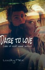 Dare to love (Dner Ff) by Lucky-Mex