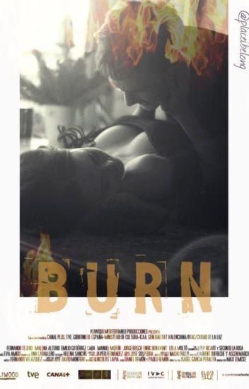 Burn.