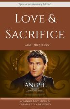 Love and Sacrifice ※ an Angel Fan-Fiction by Mari_Mikaelson