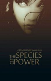 The Species of Power by usernamesaresmashing