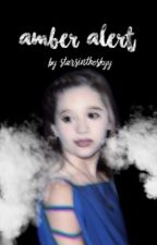 Amber Alert ~ A Dance Moms Fanfic by starsintheskyy