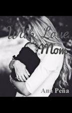 Con Amor, Mamá by ana_pau_ortega