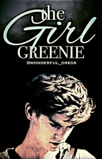 The Girl Greenie || The Maze Runner Fanfic, Newt