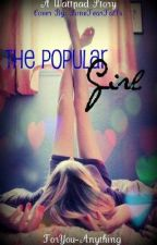 The Popular Girl by ForYou-Anything