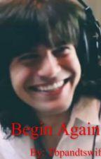 Begin Again (The Band Perry Fanfiction) by tbpandtswiftfan