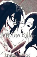Me and Jeff The Killer by CriaturitaaofBlood