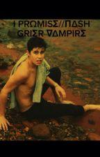 I Promise//Nash Grier Vampire by joshuawdone