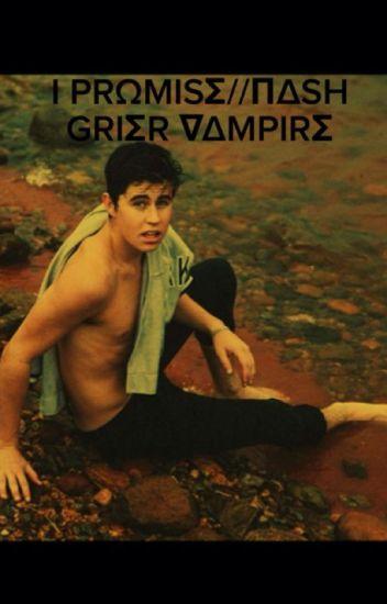 I Promise//Nash Grier Vampire