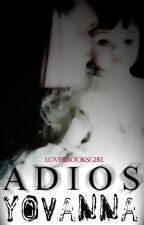 Adiós Yovanna by LoverBooksGirl