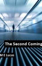 The Second Coming by MELucas