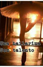 Uma bailarina sem talento by Isa_laia