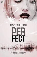 Perfect (Editando) by Dramonie18