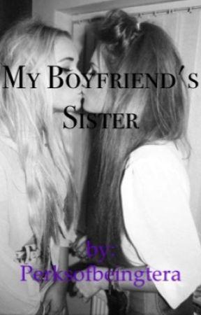 My Boyfriend's Sister by perksofbeingtera