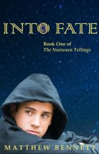 Into Fate, Book One of The Nuewaen Tellings by MatthewBennett25