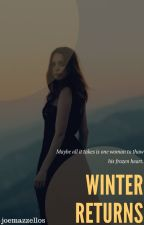 Winter Returns (Bucky Barnes Love Story) {ON HOLD} by Readandwriteaholic