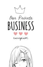 Our Private Business | Luke Hemmings AU by escapism_