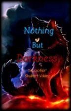 Nothing But Darkness by ScooterShubertValdez