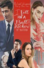 I Fell For A Ball Kicker? (A Robert Lewandowski Fanfiction) by Bastisfan