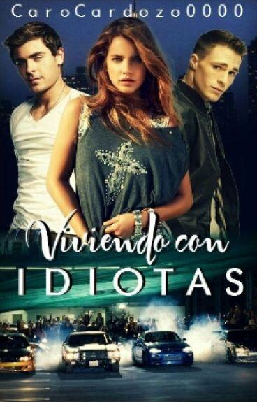 Viviendo Con Idiotas [Wattys2016]
