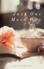Just One More Day by AnaViollet