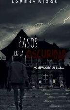 Pasos en la Oscuridad by lorenaderiggs