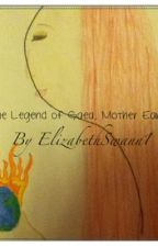The Legend of Gaea, Mother Earth by ElizabethSwann1
