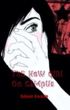 The New Girl On Campus by EdisonEscolin