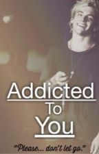 Addicted To You by fenchfies