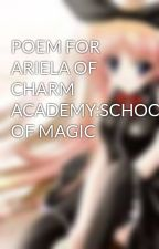 POEM FOR ARIELA OF CHARM ACADEMY:SCHOOL OF MAGIC by filmar10
