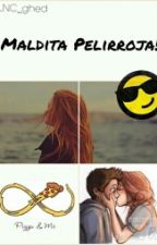 Maldita Peliroja! by LNC_ghed