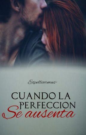 Cuando la perfección se ausenta  by expelliarmus-