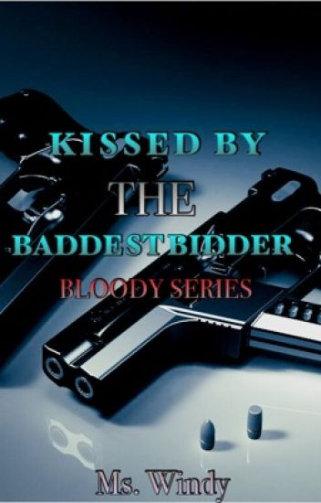 KISSED BY THE BADDEST BIDDER BOOK 1 (tagalog action, love story )KBTBB (COMPLETE)