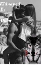 Kidnapped by the alpha by Thea_Atkins