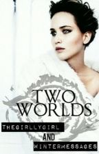 Two Worlds  by TheGirllyGirl
