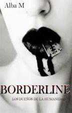 Borderline (Próximamente ) by lachicacupido