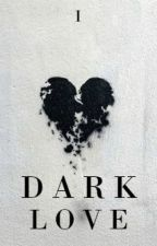 DARK LOVE by Nicolecccc