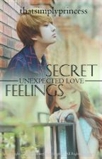 Secret Feelings (Unexpected Love) by thatsimplyprincess