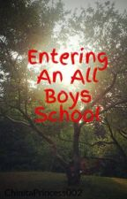 Entering An All Boys School(On Hiatus) by ChinitaPrincess002