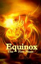 Equinox: The First Phase by Shiro_Ookami