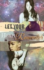 Let Your Heart Remember (TABISAN fanfic) by Kristetay09
