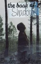 The Book of Shadows by Emilee_Wichtner