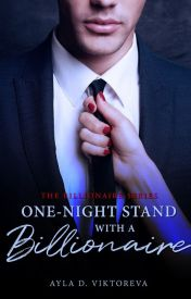 One Night Stand with Billionaire: BOOK 1 by WhiteSwordsman01