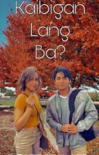 Kaibigan Lang Ba? (COMPLETED) by WestieBrawler