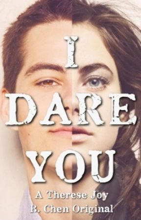 I Dare You by ThereseJoyBChen