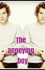 The  annoying  boy// Harry  Styles  fanfiction by Indielover90