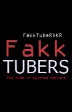 FakkTubers by FakkTubeRAKR