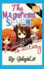 The Magnificent Seven: Shattered Fantasy by TwinklingStellar