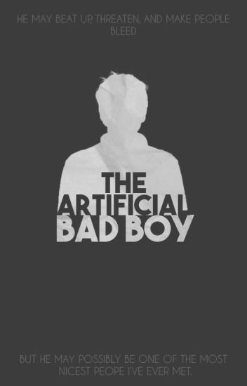 The Artificial Bad Boy