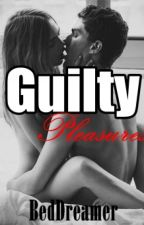 Guilty Pleasures by BedDreamer